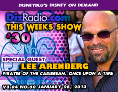 DisneyBlu's Disney on Demand Podcast Show #30 w/ Special Guest LEE ARENBERG
