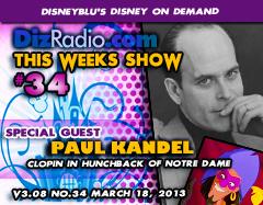DisneyBlu's Disney on Demand Podcast Show #34 w/ Special Guest PAUL KANDEL