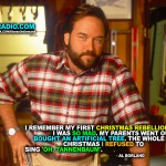 """I remember my first Christmas rebellion: I was so mad. My parents went out and bought an artificial tree. The whole Christmas I refused to sing 'Oh, Tannenbaum'. - Al Borland"""