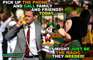 """""""Pick Up The Phone and Call Family and Friends Today... It Might Just Be The Magic They Needed!"""""""