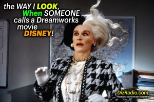 """The Way I Look, When Someone Calls a Dreamworks Movie Disney!"""