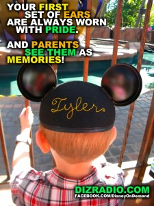 Your FIRST set of EARS are always worn with Pride. And Parents see them as Memories!