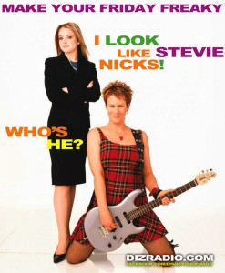"MAKE YOUR FRIDAY FREAKY! ""I Look Like Stevie Nicks! ... Who's He?"""