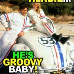 """Herbie...He's Groovy Baby!"""