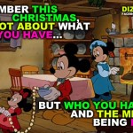 """Remember This Christmas is Not About What You Have... But Who You Have and the Memories Being Made"""