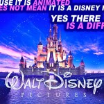 Disney Movies: Yes There Is a Difference