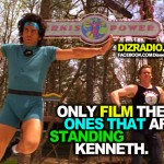 """Only film the ones that are standing Kenneth."""