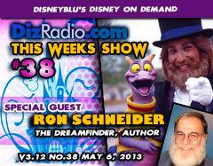 DisneyBlu's Disney on Demand Podcast Show #38 w/ Special Guest RON SCHNEIDER (The Dreamfinder)