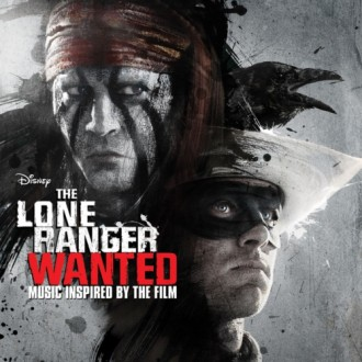 "Disney's ""LONE RANGER: WANTED"" Music inspired by the Film"