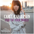 "Carly Rae Jepsen's ""Part of Your World"""