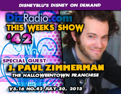 DisneyBlu's Disney on Demand Podcast Show #42 w/ Special Guest J. PAUL ZIMMERMAN (Halloweentown, Very Bad Things) on DizRadio.com