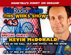 DisneyBlu's Disney on Demand Podcast Show #43 w/ Special Guest KEVIN McDONALD (Kids in the Hall, Lilo & Stitch) on DizRadio.com