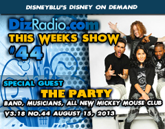 DisneyBlu's Disney on Demand Podcast Show #44 w/Special Guest THE PARTY (Mickey Mouse Club, Band, Musicians, Actors) on DizRadio.com