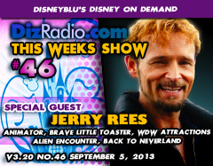DisneyBlu's Disney on Demand Podcast Show #46 w/ Special Guest JERRY REES (Animator, Director, Disney Attractions, Back to Neverland, Brave Little Toaster, Alien Encounter) on DizRadio.com