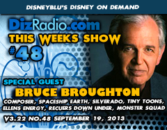 DisneyBlu's Disney on Demand Podcast Show #48 w/ Special Guest BRUCE BROUGHTON (Composer, Spaceship Earth, Monster Squad, Ellen's Energy, Recuers Down Under, Silverado, Tiny Toons) on DizRadio.com