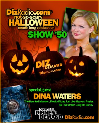 DisneyBlu's Disney on Demand Podcast Show #50 w/ Special Guest DINA WATERS (Haunted Mansion, Freaky Friday, Six Feet Under) on DizRadio.com