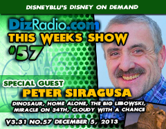 DisneyBlu's Disney on Demand Podcast Show #57 w/ Special Guest PETER SIRAGUSA (Dinosaur, Home Alone, The Big Lebowski, Miracle on 34th St., Cloudy With A Chance of Meatballs, Voice Actor) on DizRadio.com