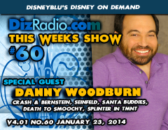 DisneyBlu's Disney on Demand Podcast Show #60 w/ Special Guest DANNY WOODBURN (Santa Buddies, Crash and Bernstein, Seinfeld, Death to Smoochy, Jingle All the Way, Teenage Mutant Ninja Turtles) on DizRadio.com