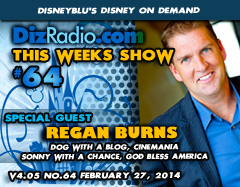 DisneyBlu's Disney on Demand Podcast Show #64 w/ Special Guest REGAN BURNS (Dog With A Blog, Sonny With A Chance, Cinemania, God Bless America) on DizRadio.com