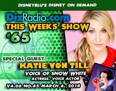 DisneyBlu's Disney on Demand Podcast Show #65 w/ Special Guest KATIE VON TILL (Current Voice of Snow White, Lego Batman, Anger Management, The Middle) on DizRadio.com