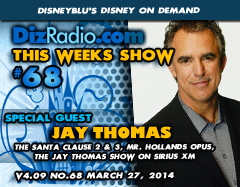 DisneyBlu's Disney on Demand Podcast Show #68 w/ Special Guest JAY THOMAS (The Santa Clause 2 & 3, The Jay Thomas Show on Sirius XM, Mr. Holland's Opus, Radio Host) on DizRadio.com