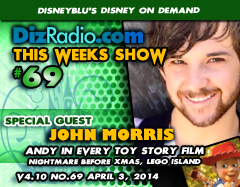 DisneyBlu's Disney on Demand Podcast Show #69 w/ Special Guest JOHN MORRIS (Andy in Every Toy Story Film, The Nightmare Before Christmas, Lego Island) on DizRadio.com