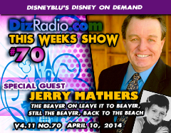 DisneyBlu's Disney on Demand Podcast Show #70 w/ Special Guest JERRY MATHERS (Leave It To Beaver, Still the Beaver, New Leave It To Beaver, Back To The Beach) on DizRadio.com