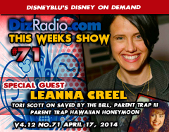 DisneyBlu's Disney on Demand Podcast Show #71 w/ Special Guest LEANNA CREEL (Tori Scott on Saved By The Bell, The Parent Trap III, The Parent Trap: Hawaiian Honeymoon, Photographer, Producer, Director) on DizRadio.com