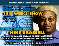 DisneyBlu's Disney on Demand Podcast Show #72 w/ Special Guest MIKE BRASSELL (Voice of the Tomorrowland Transit Authority, The Land, Composer Space Mountain, Voice Actor) on DizRadio.com
