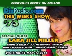 DisneyBlu's Disney on Demand Podcast Show #73 w/ Special Guest LARA JILL MILLER (Doc McStuffins, Henry Hugglemonster, Gimme a Break!, Curious George, Digimon, SciGirls) on DizRadio.com