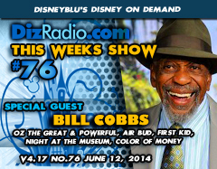 DisneyBlu's Disney on Demand Podcast Show #76 w/ Special Guest BILL COBBS (Oz the Great & Powerful, Night at the Museum, Air Bud, Color of Money, First Kid) on DizRadio.com
