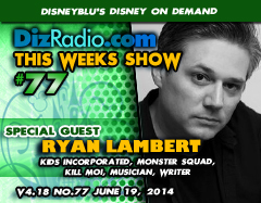 DisneyBlu's Disney on Demand Podcast Show #77 w/ Special Guest RYAN LAMBERT (Kids Incorporated, Monster Squad, Kill Moi, Actor, Musician, Writer) on DizRadio.com