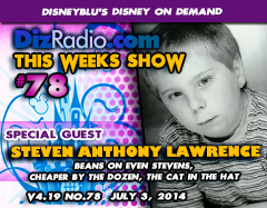 DisneyBlu's Disney on Demand Podcast Show #78 w/ Special Guest STEVEN ANTHONY LAWRENCE (Beans on Even Stevens, Cheaper By The Dozen, The Cat In The Hat) on DizRadio.com
