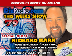DisneyBlu's Disney on Demand Show #79 w/ Special Guest RICHARD KARN (Home Improvement, Family Feud, Last Man Standing, Air Buddies) on DizRadio.com