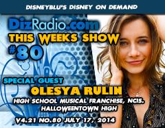 DisneyBlu's Disney on Demand Podcast Show #80 w/ Special Guest OLESYA RULIN (High School Musical Films, Halloweentown High, NCIS) on DizRadio.com