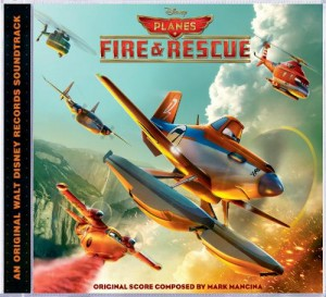 The Planes: Fire & Rescue original motion picture soundtrack takes off July 15