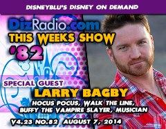 DisneyBlu's Disney on Demand Podcast Show #82 w/ Special Guest LARRY BAGBY (Hocus Pocus, Walk the Line, Buffy the Vampire Slayer, Musician) on DizRadio.com