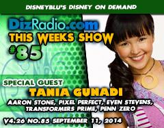 DisneyBlu's Disney on Demand Podcast Show #85 w/ Special Guest TANIA GUNADI (Aaron Stone, Even Stevens, Pixel Perfect, Transformers Prime, Penn Zero Part Time Hero) on DizRadio.com
