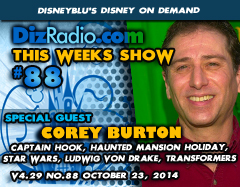 DisneyBlu's Disney on Demand Podcast Show #88 w/ Special guest COREY BURTON (Captain Hook, Haunted Mansion Holiday, Atlantis, Transformers, Ludwig Von Drake, Star Wars and more) on DizRadio.com