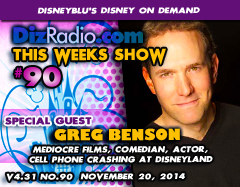 DisneyBlu's Disney on Demand Podcast Show #90 w/ Special Guest GREG BENSON (Mediocre Films, Cell Phone Crashing at Disneyland, Actor, Comedian) on DizRadio.com