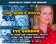 DisneyBlu's Disney on Demand Podcast Show #92 w/ Special Guest EVE GORDON (I'll Be Home For Christmas, Honey We Shrunk Ourselves, Felicity, American Horror Story) on DizRadio.com