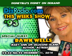 DisneyBlu's Disney on Demand Podcast Show #93 w/ Special Guest DAWN WELLS (Mary Ann on Gilligan's Island, Author, Actress) on DizRadio.com