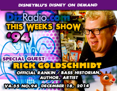 DisneyBlu's Disney on Demand Podcast Show #94 w/ Special Guest RICK GOLDSCHMIDT (Official Rankin/Bass Historian, Author) on DizRadio.com