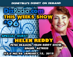 DisneyBlu's Disney on Demand Podcast Show #96 w/ Special Returning Guest HELEN REDDY (Pete's Dragon, Singer, Actress) on DizRadio.com