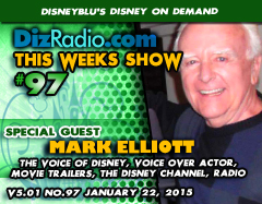 DisneyBlu's Disney on Demand Podcast Show #97 w/ Special Guest MARK ELLIOTT (The Voice of Disney, Disney Channel, Voice Actor, Movie Trailers, Radio) on DizRadio.com