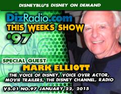 DisneyBlu's Disney on Demand Podcast Show #97 w/ Special Guest MARK ELLIOTT (The Voice of Disney, Disney Channel, Voice Actor, Movie Trailers, Radio) on DizRadio.com