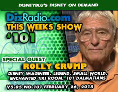 DisneyBlu's Disney on Demand Show #101 w/ Special Guest ROLLY CRUMP (Disney Imagineer, Tiki Room, Small World, World's Fair, Museum of the Weird, 101 Dalmatians and more) on DizRadio.com