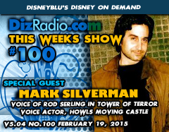 DisneyBlu's Disney on Demand Podcast Show #100 w/Special Guest MARK SILVERMAN (Voice of Rod Serling in Tower of Terror, Voice Actor, Howl's Moving Castle) on DizRadio.com