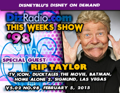 DisneyBlu's Disney on Demand Podcast Show #98 w/ Special Guest RIP TAYLOR (TV Icon, Batman, Ducktales the Movie, Home Alone 2, Brady Bunch Hour, Hollywood Squares and much more!) on DizRadio.com