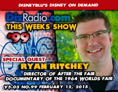 DisneyBlu's Disney on Demand Show #99 w/ Special Guest RYAN RITCHEY (Director of 'After the Fair' Documentary of the 1964 World's Fair) on DizRadio.com